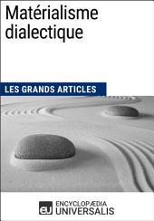 Matérialisme dialectique: Les Grands Articles d'Universalis