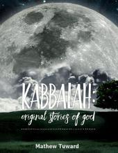 Kabbalah: Original Stories of God