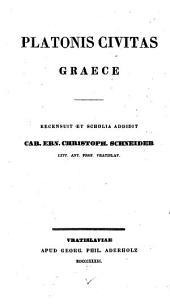 Civitas Graece: Recensuit et scholia addidit Car. Ern. Christoph. Schneider