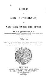 History of New Netherlands: Or, New York Under the Dutch, Volume 2