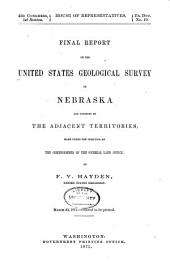 Final Report of the United States Geological Survey of Nebraska and Portions of the Adjacent Territories: Made Under the Direction of the Commissioner of the General Land Office, Volume 557