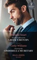The Secret Behind The Greek's Return / Claiming His Cinderella Secretary