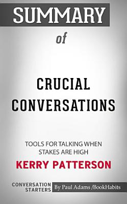 Summary of Crucial Conversations  Tools for Talking When     PDF