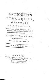 Antiquités étrusques: grecques et romaines gravées, Volumes1à2