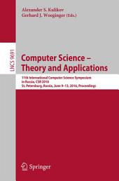 Computer Science – Theory and Applications: 11th International Computer Science Symposium in Russia, CSR 2016, St. Petersburg, Russia, June 9-13, 2016, Proceedings