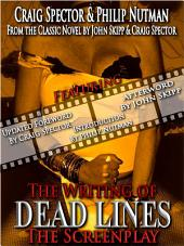 The Writing of Dead Lines - The Screenplay