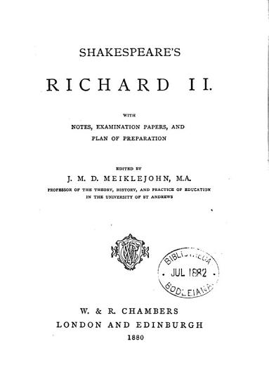 Shakespeare s Richard ii   with notes  examination papers  and plan of preparation  ed  by J M D  Meiklejohn PDF