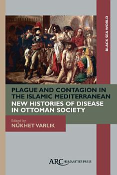 Plague and Contagion in the Islamic Mediterranean PDF