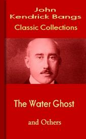 The Water Ghost and Others: Bangs Classic Collection