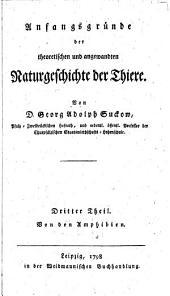 Anfangsgründe der theoretischen und angewandten Naturgeschichte der Thiere: Von den Amphibien, Band 3