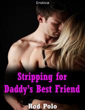 Stripping for Daddy's Best Friend (Erotica)