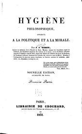 Hygiène philosophique, appliquée à la politique et à la morale: Volume1