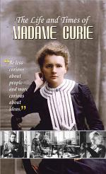 The Life and Times of Madame Curie