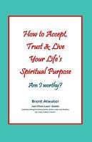 How to Accept  Trust   Live Your Life s Spiritual Purpose  Am I Worthy   Empower Your Spiritual Purpose in Life PDF