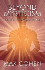 Beyond Mysticism: The Rise of Homo Sapiens