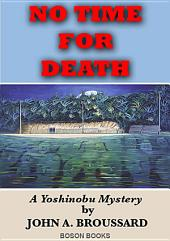 No Time for Death: A Yoshinobu Mystery