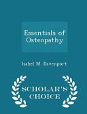 Essentials of Osteopathy   Scholar s Choice Edition
