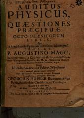 Auditus Physicus, Seu Quaestiones Praecipuae Ex Octo Physicorum Libris