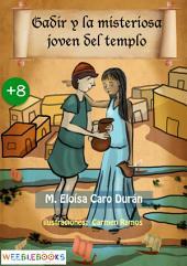 Gadir y la misteriosa joven del templo: Pequeñas historias de grandes ciudades