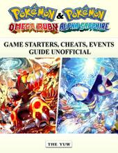 Pokemon Omega Ruby & Alpha Sapphire Game Starters, Cheats, Events Guide Unofficial