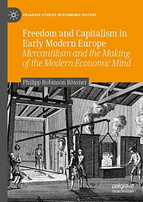 Freedom and Capitalism in Early Modern Europe