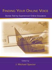 Finding Your Online Voice: Stories Told by Experienced Online Educators
