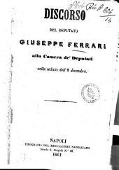Discorso del deputato Giuseppe Ferrari alla Camera de' deputati nella seduta dell'8 dicembre