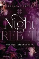 Night Rebel 2   Biss der Leidenschaft PDF
