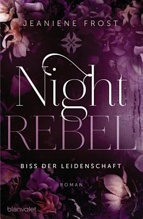 Night Rebel 2   Biss der Leidenschaft PDF