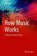How Music Works   A Physical Culture Theory PDF
