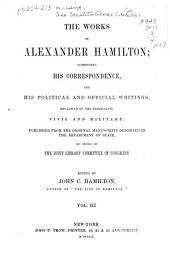 The Works of Alexander Hamilton: Miscellanies, 1789-1795: Finance; Duties on imports; National bank; Manufactures; Revenue circulars; Reports on claims, etc