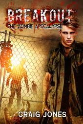 Breakout: The Zombie Apocalypse (Book 2)