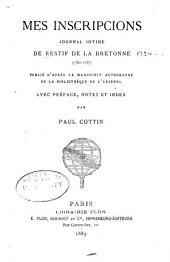 Mes inscriptions: journal intime de Restif de la Bretonne (1780-1787) Pub. d'après le manuscrit autographe de la Bibliothèque de l'arsenal