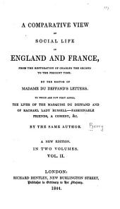 A Comparative View of Social Life in England and France: From the Restoration of Charles the Second to the Present Time, Volume 2