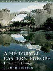 A History of Eastern Europe: Crisis and Change, Edition 2