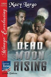 Dead Moon Rising [The American Heroes Collection: South Dakota 1]