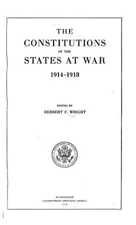 The Constitutions of the States at War  1914 1918 PDF