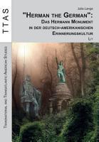 Herman the German   Das Hermann Monument in der deutsch amerikanischen Erinnerungskultur PDF