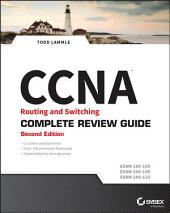 CCNA Routing and Switching Complete Review Guide: Exam 100-105, Exam 200-105, Exam 200-125, Edition 2