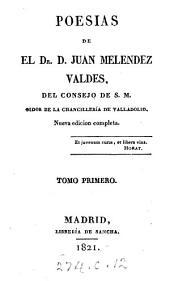 Poesias de el Dr. D. Juan Meléndez Valdés ...