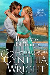 Il segreto dell'amore: (Ribelli e Libertini, volume 3)