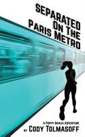 Separated on the Paris Metro PDF