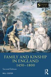 Family and Kinship in England 1450-1800: Edition 2