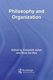 Philosophy and Organization