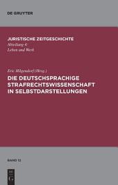 Die deutschsprachige Strafrechtswissenschaft in Selbstdarstellungen