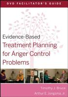 Evidence Based Treatment Planning for Anger Control Problems Facilitator s Guide PDF
