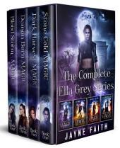 The Complete Ella Grey Series: Ella Grey Books 1, 2, 3, and 4