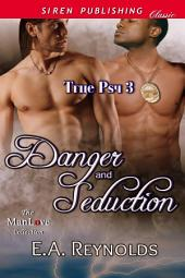 Danger and Seduction [True Psy 3]