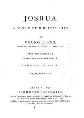 Joshua: A Story of Biblical Life, Volume 1