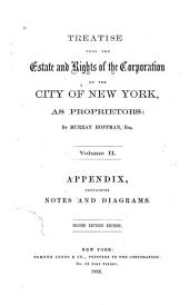 Treatise Upon the Estate and Rights of the Corporation of the City of New York, as Proprietors: Volume 2